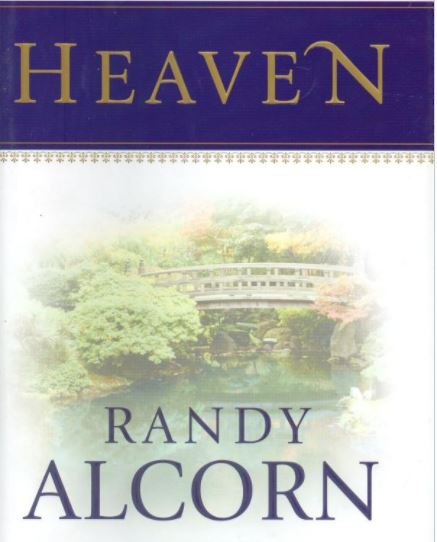 Heaven A comprehensive guide to everything the Bible says about our Eternal Home