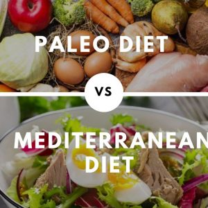 Mediterranean diet vs paleo - Which One You Should Prefer?
