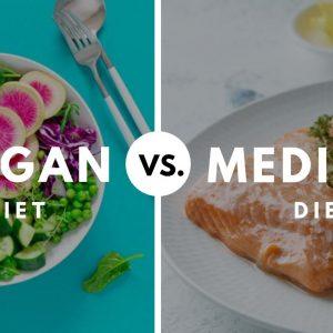 Mediterranean diet Vs. Vegan: Which One Should You Follow?