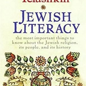 Jewish Literacy Revised Ed The Most Important Things to Know About the Jewish Religion, Its People, and Its History