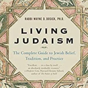 Living Judaism The Complete Guide to Jewish Belief Tradition and Practice